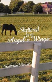 SHELTERED BY AN ANGEL'S WINGS by Katherine Pasour
