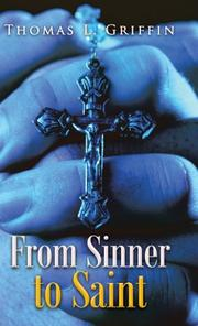 FROM SINNER TO SAINT by Thomas L. Griffin