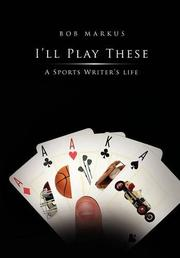I'LL PLAY THESE by Bob Markus