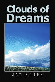 CLOUDS OF DREAMS by Jay Kotek