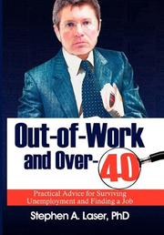 OUT-OF-WORK AND OVER-40 by Stephen A. Laser