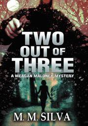 TWO OUT OF THREE by M. M.  Silva