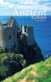 ANCIENT ECHOES by Barbara Monahan