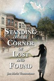 STANDING ON THE CORNER OF LOST AND FOUND by Jan Marin Tramontano