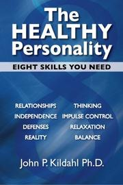 THE HEALTHY PERSONALITY by John P. Kildahl