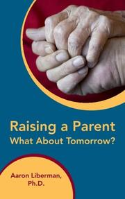 RAISING A PARENT by Aaron Liberman
