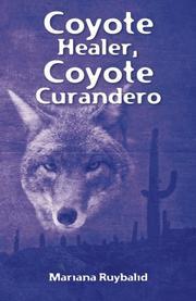 COYOTE HEALER, COYOTE CURANDERO by Mariana Ruybalid