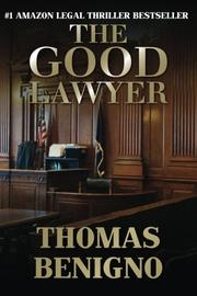 THE GOOD LAWYER by Thomas Benigno