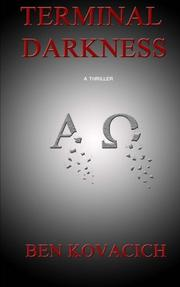 TERMINAL DARKNESS by Ben Kovacich