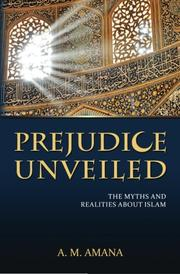 PREJUDICE UNVEILED by A.M. Amana