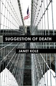 SUGGESTION OF DEATH by Janet Kole