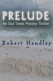 PRELUDE by Robert Hendley