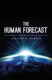 THE HUMAN FORECAST by Galileo K. Darwin