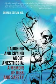 LAUGHING AND CRYING ABOUT ANESTHESIA by Gerald Zeitlin