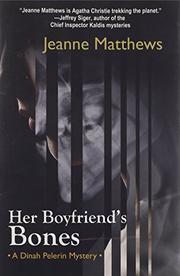 HER BOYFRIEND'S BONES by Jeanne Matthews