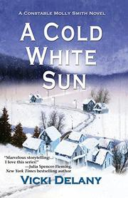A COLD WHITE SUN by Vicki Delany