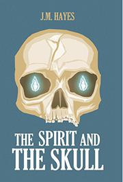 THE SPIRIT AND THE SKULL by J.M. Hayes