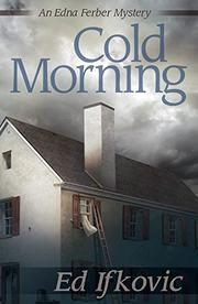 COLD MORNING by Ed Ifkovic