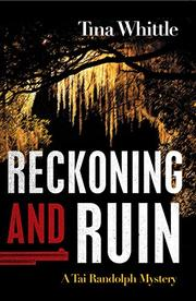 RECKONING AND RUIN by Tina Whittle