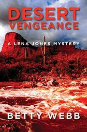 DESERT VENGEANCE  by Betty Webb