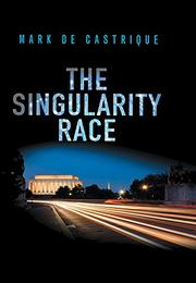 THE SINGULARITY RACE by Mark de Castrique