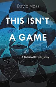 THIS ISN'T A GAME by David Moss