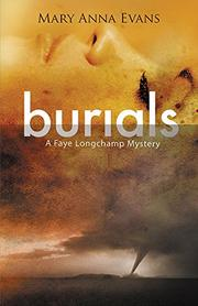 BURIALS by Mary Anna Evans