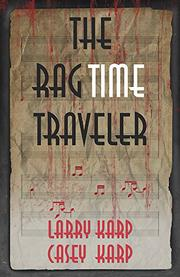 THE RAGTIME TRAVELER by Larry Karp