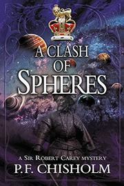 A CLASH OF SPHERES by P.F. Chisholm