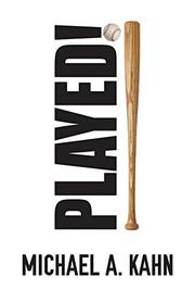 PLAYED! by Michael A. Kahn