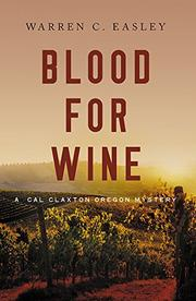 BLOOD FOR WINE by Warren C. Easley