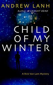 CHILD OF MY WINTER by Andrew Lanh