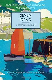 SEVEN DEAD by J. Jefferson Farjeon