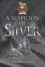 A SUSPICION OF SILVER by P.F. Chisholm