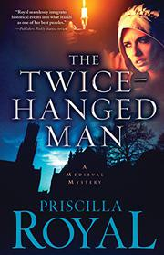 THE TWICE-HANGED MAN  by Priscilla Royal