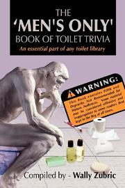The Men's Only Book of Toilet Trivia by Wally Zubric