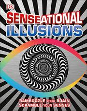 SENSEATIONAL ILLUSIONS by DK Publishing