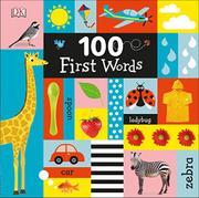 100 FIRST WORDS by Dawn Sirett