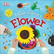 I CAN GROW A FLOWER by Dawn Sirett