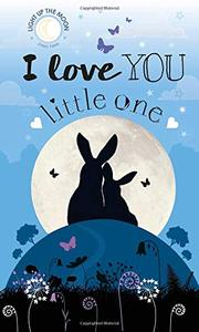 I LOVE YOU LITTLE ONE by Clare Lloyd