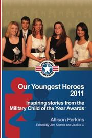 OUR YOUNGEST HEROES 2011 by Allison Perkins