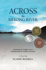 ACROSS THE MEKONG RIVER by Elaine Russell