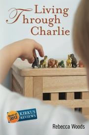 LIVING THROUGH CHARLIE by Rebecca  Woods