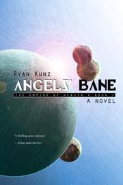 ANGELS' BANE by Ryan Kunz