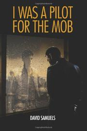 I WAS A PILOT FOR THE MOB by David Samuels