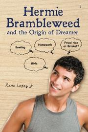 HERMIE BRAMBLEWEED AND THE ORIGIN OF DREAMER by Rene Lopez, Jr.