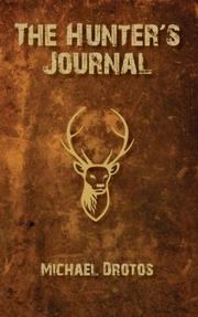 THE HUNTER'S JOURNAL by Michael Drotos