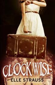CLOCKWISE by Elle Strauss