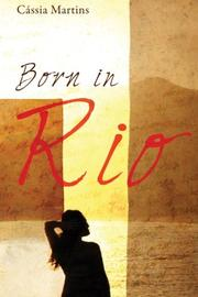 BORN IN RIO by Cássia  Martins