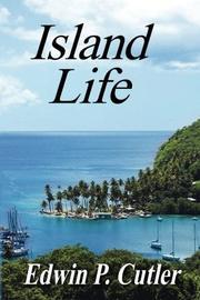 ISLAND LIFE by Edwin P. Cutler